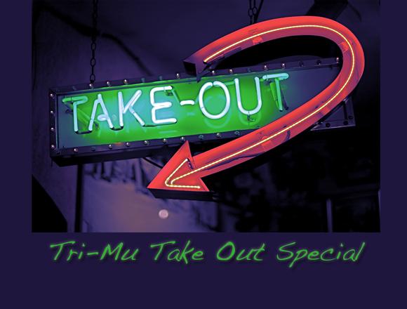 Tri-Mu Take Out