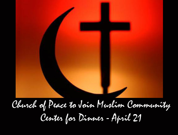 Church of Peace to Join Muslim Community Center for Dinner